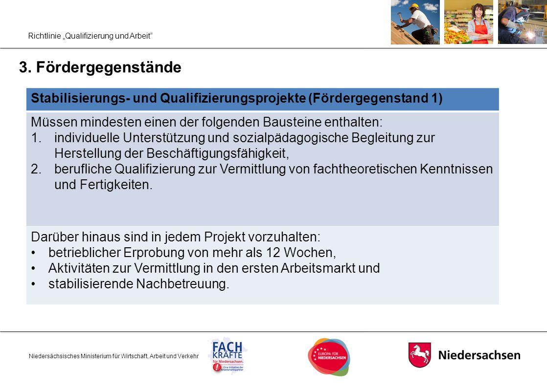 """Richtlinie """"Qualifizierung und Arbeit"""" 3. Fördergegenstände Niedersächsisches Ministerium für Wirtschaft, Arbeit und Verkehr Stabilisierungs- und Qual"""