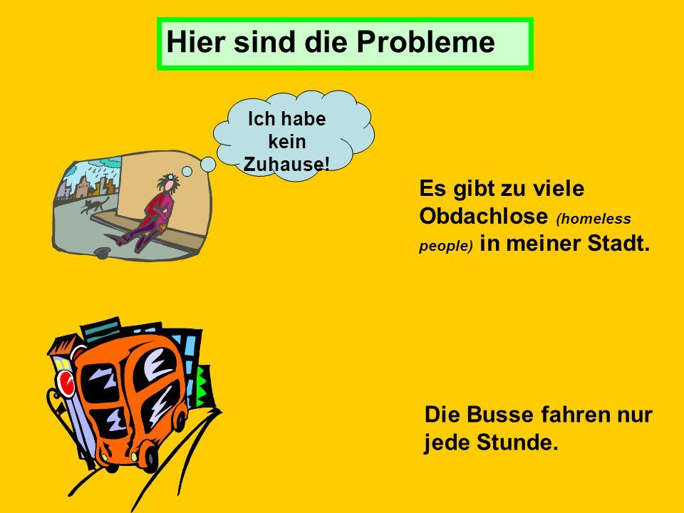 Wie kann man die Stadt verbessern Was sind die Probleme und was sind die Lösungen (solutions)