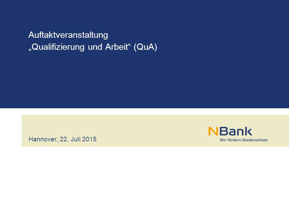 """Hannover, 22. Juli 2015 Auftaktveranstaltung """"Qualifizierung und Arbeit"""" (QuA)"""