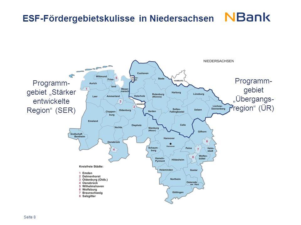 """Seite 8 ESF-Fördergebietskulisse in Niedersachsen Programm- gebiet """"Übergangs- region"""" (ÜR) Programm- gebiet """"Stärker entwickelte Region"""" (SER)"""