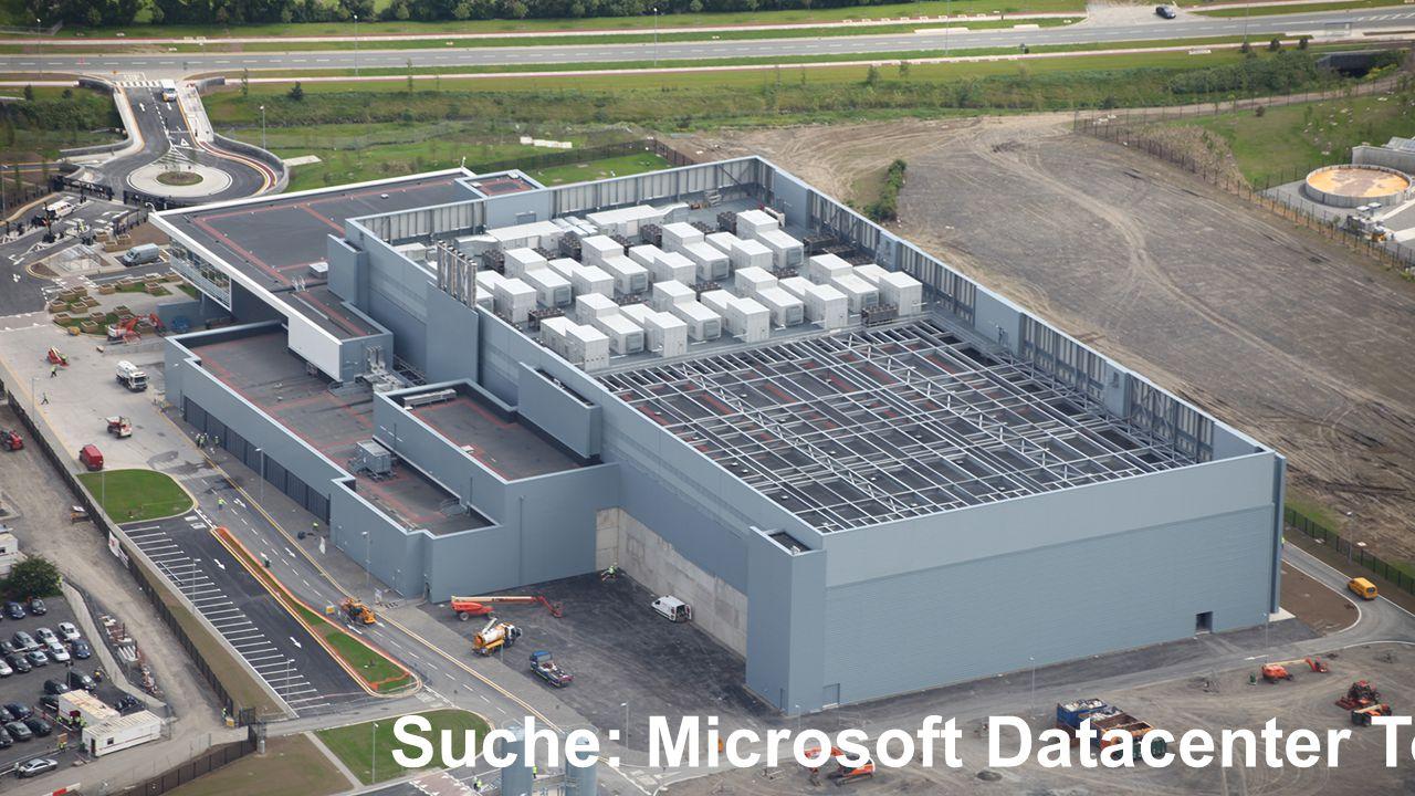 © 2015 Microsoft Corporation. Alle Rechte vorbehalten. /TechStuden t 20.06.2015, TNTC 2015 Was ist die Cloud? Suche: Microsoft Datacenter Tour