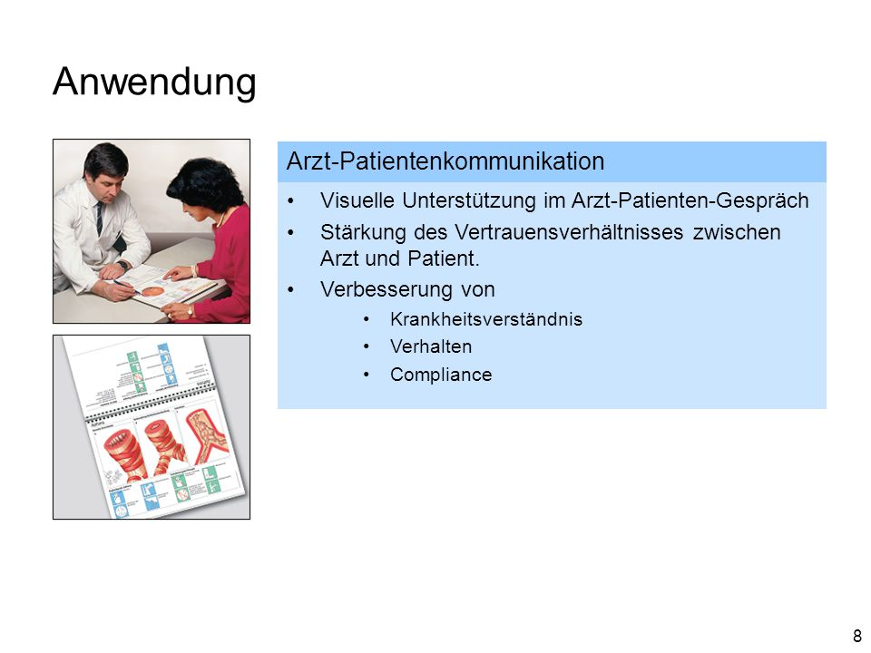 8 Anwendung Arzt-Patientenkommunikation Visuelle Unterstützung im Arzt-Patienten-Gespräch Stärkung des Vertrauensverhältnisses zwischen Arzt und Patie