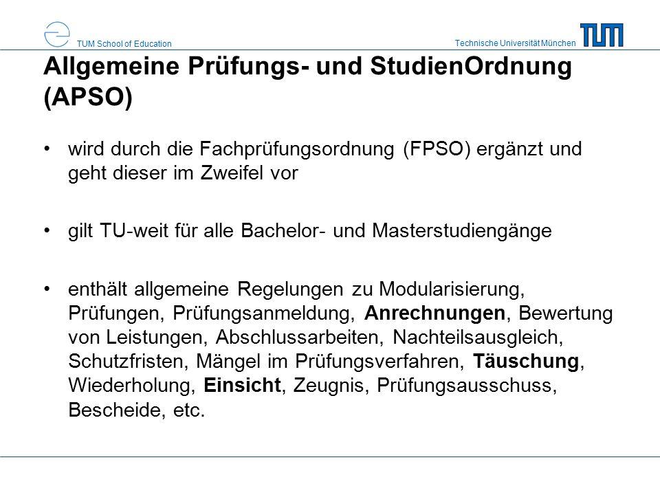 Technische Universität München TUM School of Education Allgemeine Prüfungs- und StudienOrdnung (APSO) wird durch die Fachprüfungsordnung (FPSO) ergänz