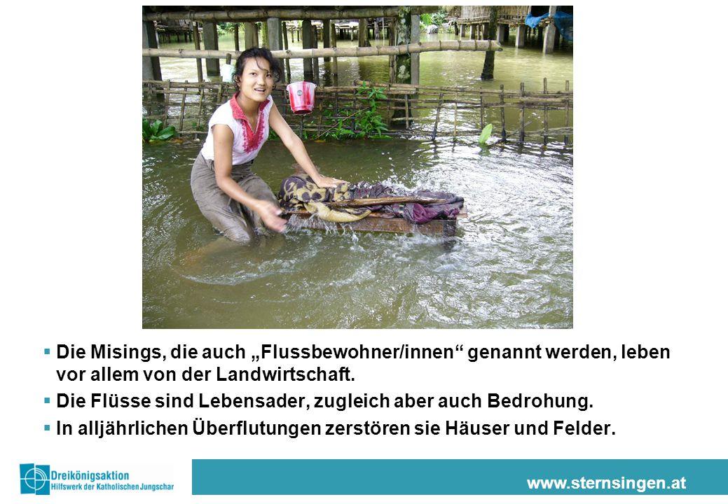 """www.sternsingen.at  Die Misings, die auch """"Flussbewohner/innen"""" genannt werden, leben vor allem von der Landwirtschaft.  Die Flüsse sind Lebensader,"""