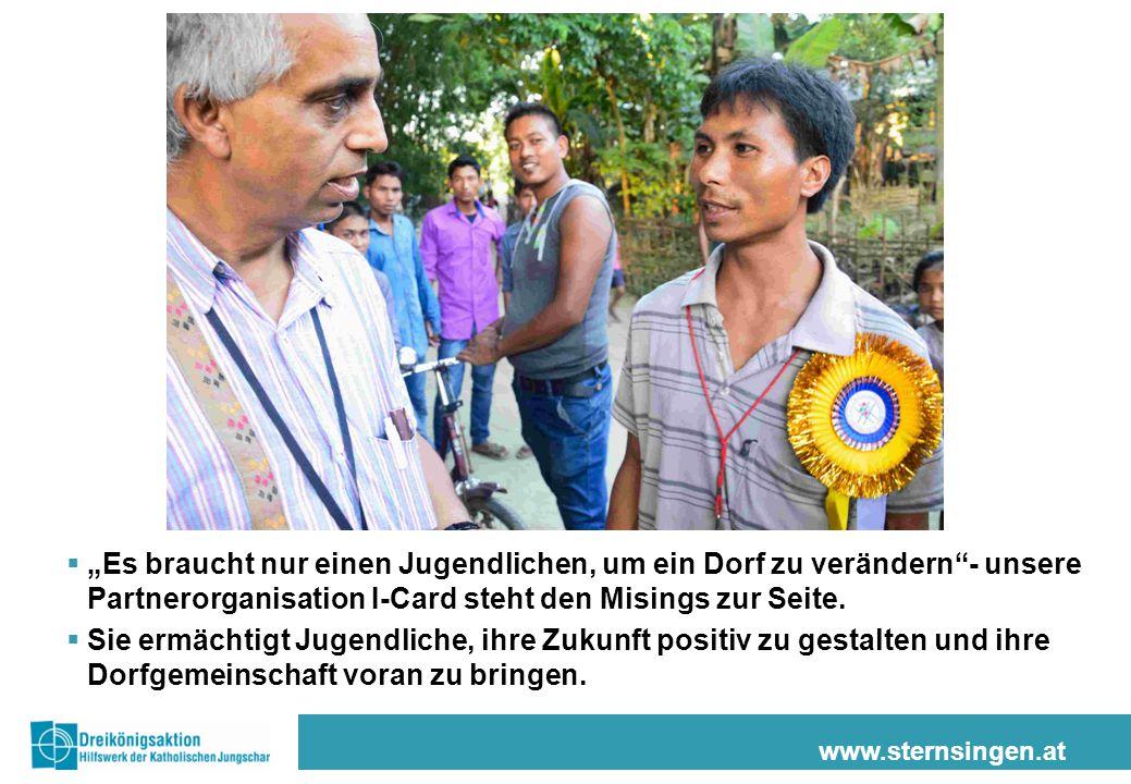 """www.sternsingen.at  """"Es braucht nur einen Jugendlichen, um ein Dorf zu verändern""""- unsere Partnerorganisation I-Card steht den Misings zur Seite.  S"""