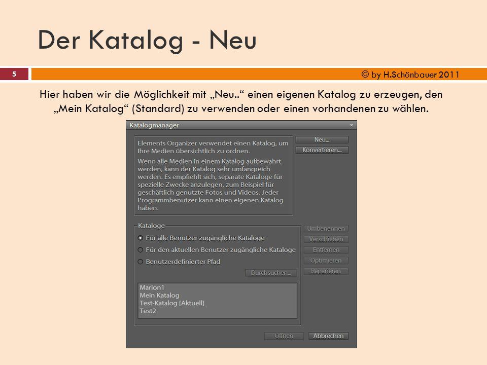 """Der Katalog - Neu 5 © by H.Schönbauer 2011 Hier haben wir die Möglichkeit mit """"Neu.."""" einen eigenen Katalog zu erzeugen, den """"Mein Katalog"""" (Standard)"""