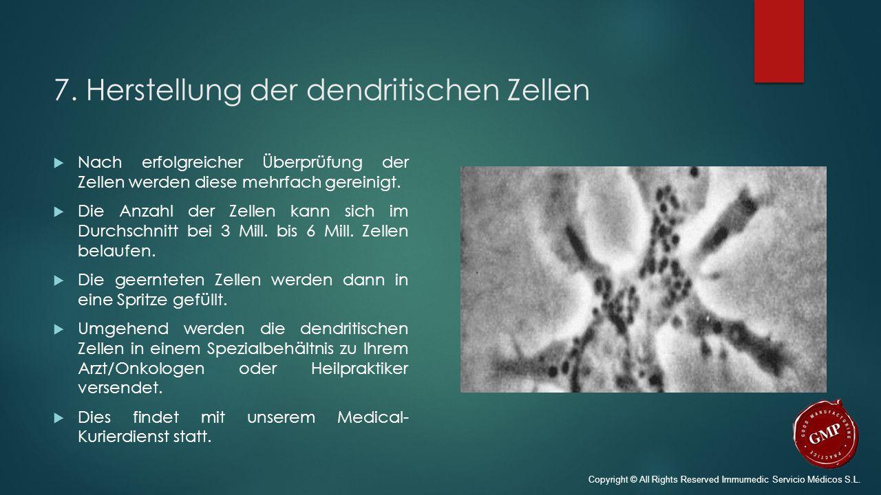 7. Herstellung der dendritischen Zellen  Nach erfolgreicher Überprüfung der Zellen werden diese mehrfach gereinigt.  Die Anzahl der Zellen kann sich