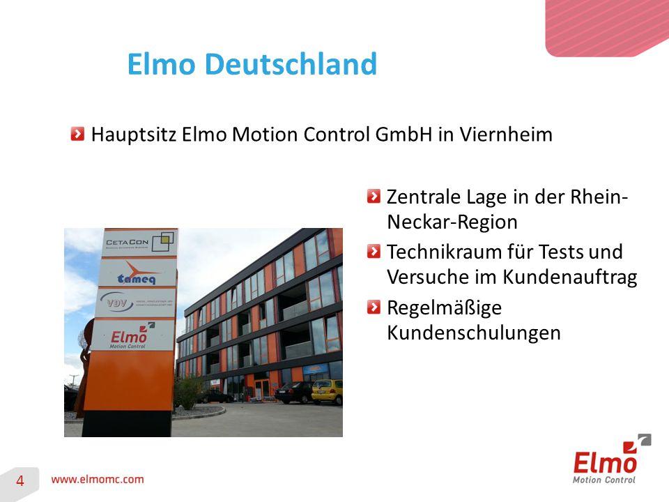 Hauptsitz Elmo Motion Control GmbH in Viernheim Zentrale Lage in der Rhein- Neckar-Region Technikraum für Tests und Versuche im Kundenauftrag Regelmäß