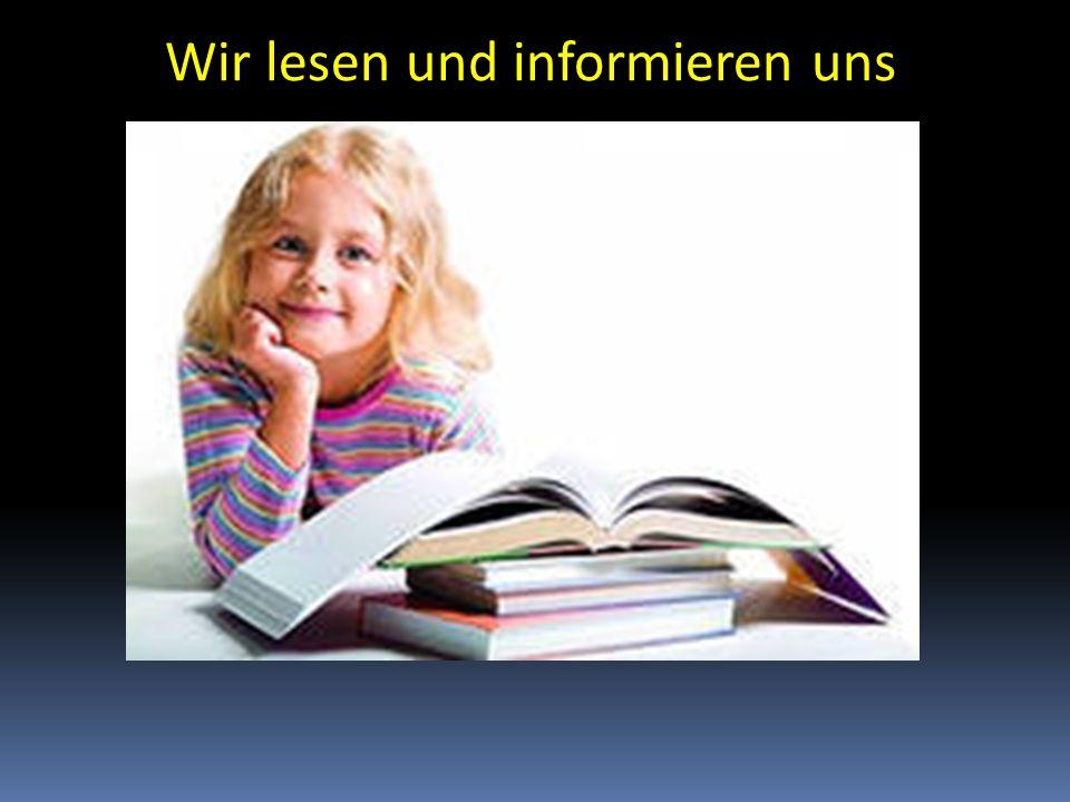 Wir lesen und informieren uns