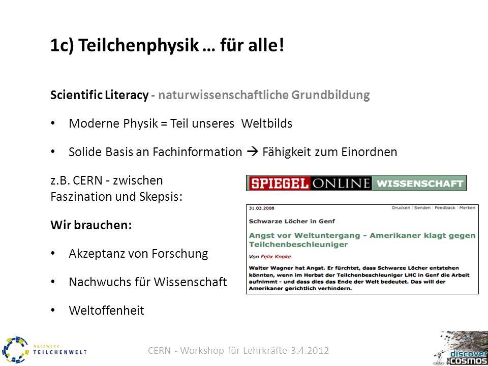 CERN - Workshop für Lehrkräfte 3.4.2012 1c) Teilchenphysik … für alle.