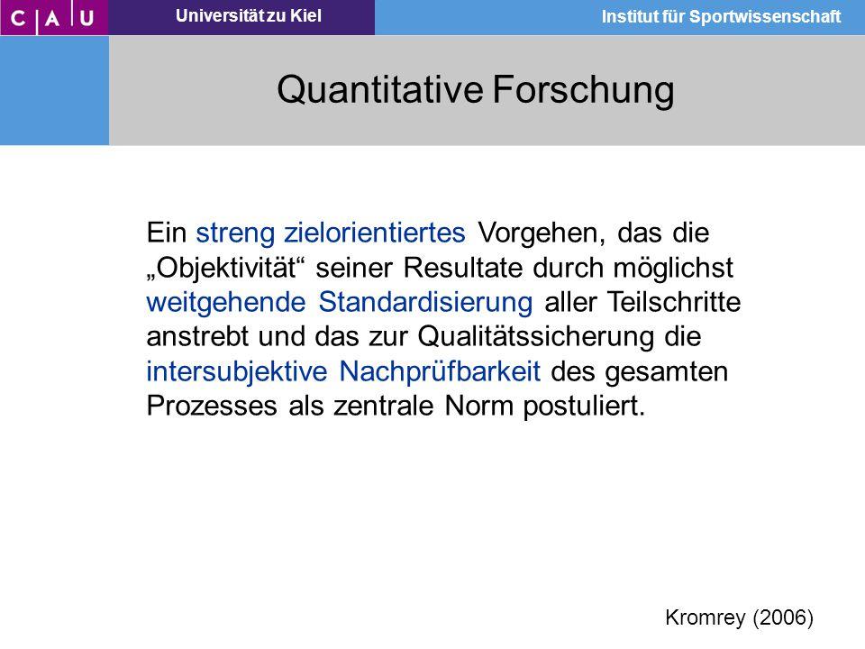 """Universität zu Kiel Institut für Sportwissenschaft Quantitative Forschung Ein streng zielorientiertes Vorgehen, das die """"Objektivität"""" seiner Resultat"""
