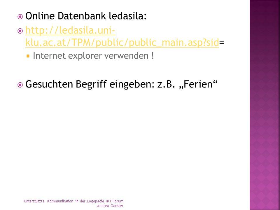  Online Datenbank ledasila:  http://ledasila.uni- klu.ac.at/TPM/public/public_main.asp?sid= http://ledasila.uni- klu.ac.at/TPM/public/public_main.asp?sid  Internet explorer verwenden .