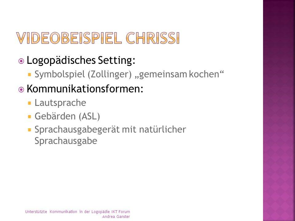 """ Logopädisches Setting:  Symbolspiel (Zollinger) """"gemeinsam kochen""""  Kommunikationsformen:  Lautsprache  Gebärden (ASL)  Sprachausgabegerät mit"""
