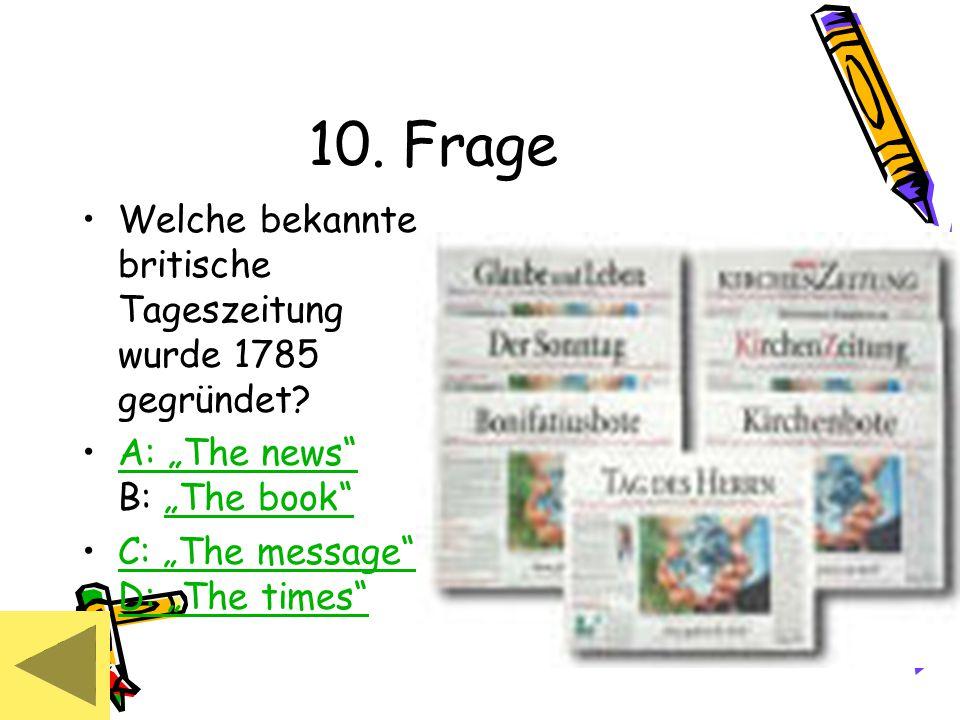 10. Frage Welche bekannte britische Tageszeitung wurde 1785 gegründet.
