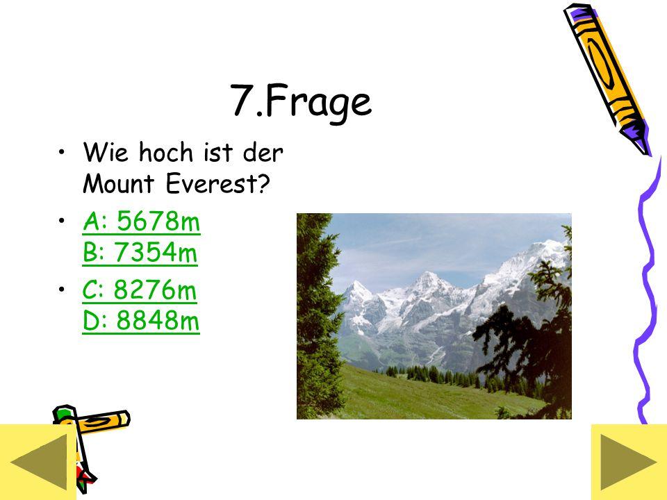 7.Frage Wie hoch ist der Mount Everest.