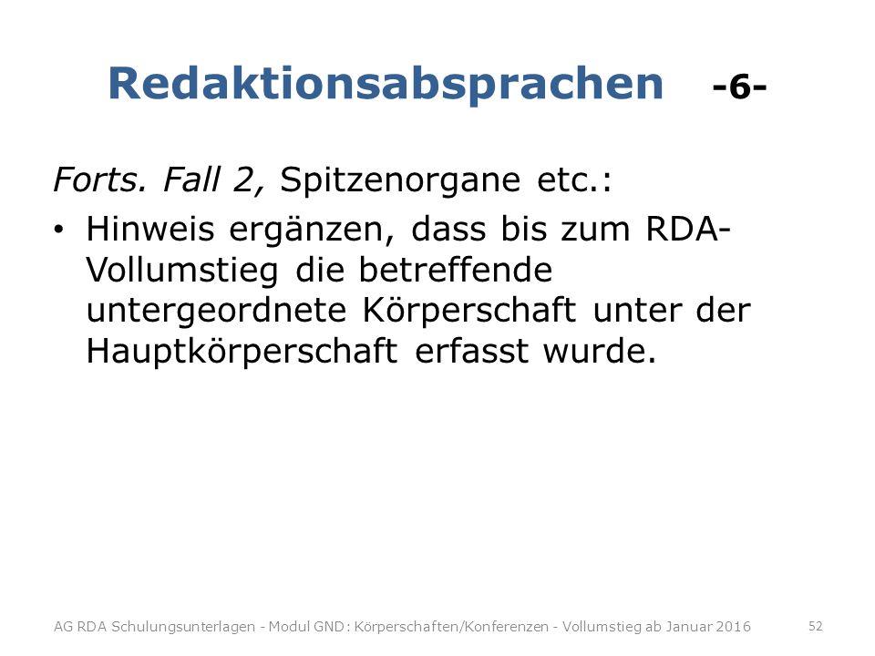 Redaktionsabsprachen -6- Forts.
