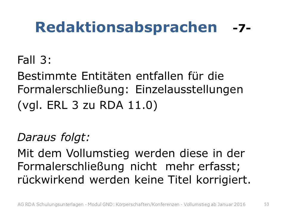 Redaktionsabsprachen -7- Fall 3: Bestimmte Entitäten entfallen für die Formalerschließung: Einzelausstellungen (vgl.