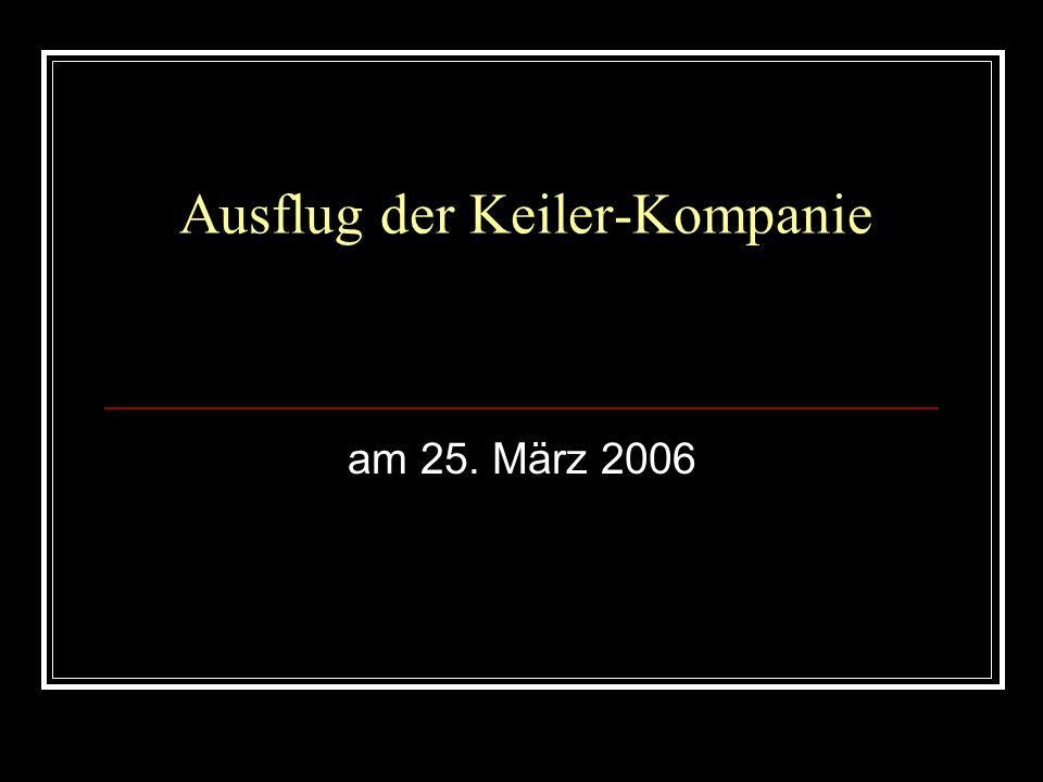 Ausflug der Keiler-Kompanie am 25. März 2006