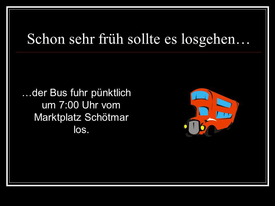 Schon sehr früh sollte es losgehen… …der Bus fuhr pünktlich um 7:00 Uhr vom Marktplatz Schötmar los.