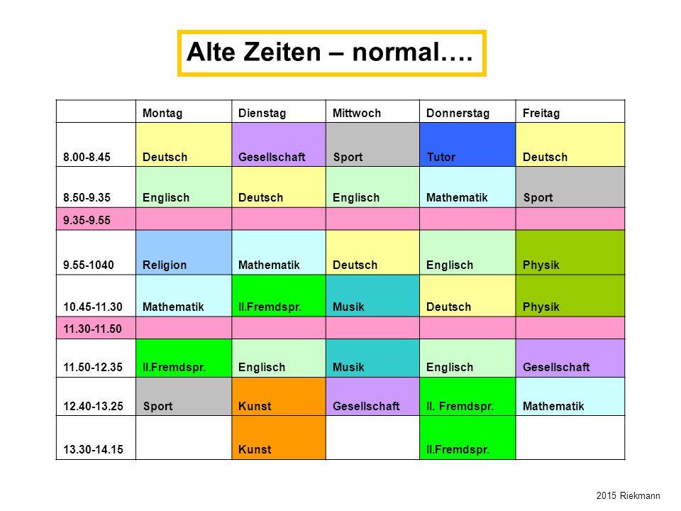 MontagDienstagMittwochDonnerstagFreitag 8.00-8.45DeutschGesellschaftSportTutorDeutsch 8.50-9.35EnglischDeutschEnglischMathematikSport 9.35-9.55 9.55-1