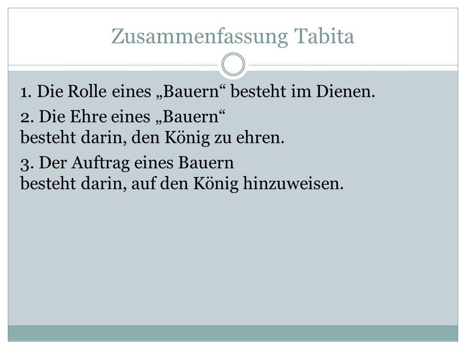 """Zusammenfassung Tabita 1. Die Rolle eines """"Bauern"""" besteht im Dienen. 2. Die Ehre eines """"Bauern"""" besteht darin, den König zu ehren. 3. Der Auftrag ein"""