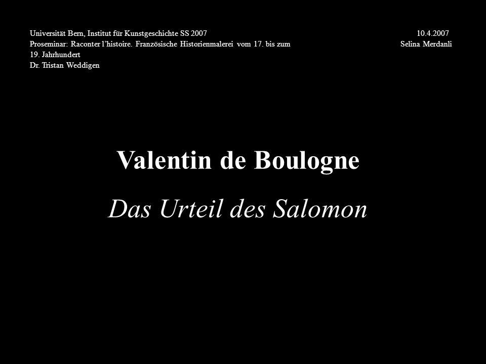 Universität Bern, Institut für Kunstgeschichte SS 2007 10.4.2007 Proseminar: Raconter l'histoire. Französische Historienmalerei vom 17. bis zum Selina