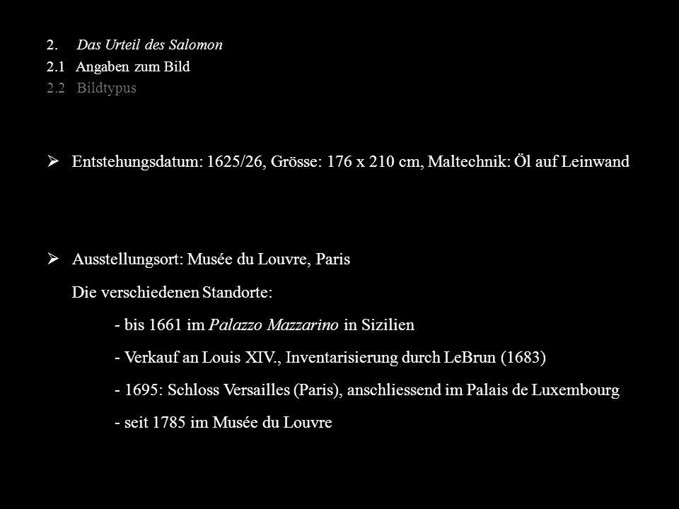 2. Das Urteil des Salomon 2.1 Angaben zum Bild 2.2 Bildtypus  Entstehungsdatum: 1625/26, Grösse: 176 x 210 cm, Maltechnik: Öl auf Leinwand  Ausstell