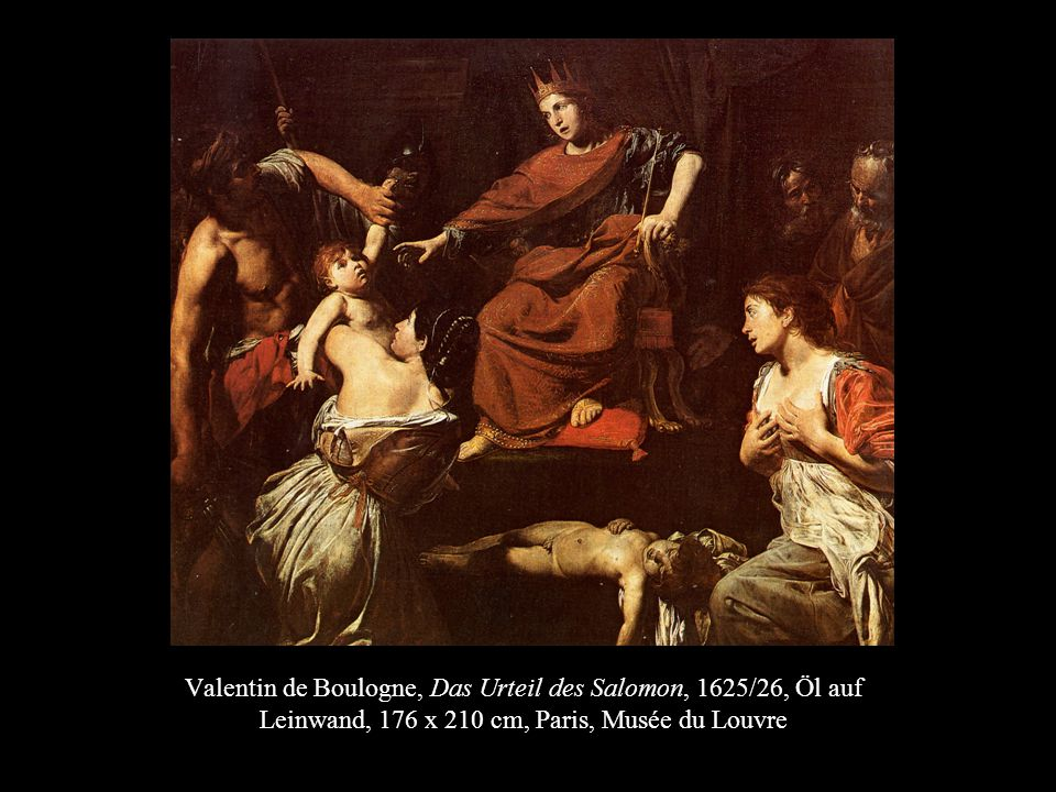 Valentin de Boulogne, Das Urteil des Salomon, 1625/26, Öl auf Leinwand, 176 x 210 cm, Paris, Musée du Louvre