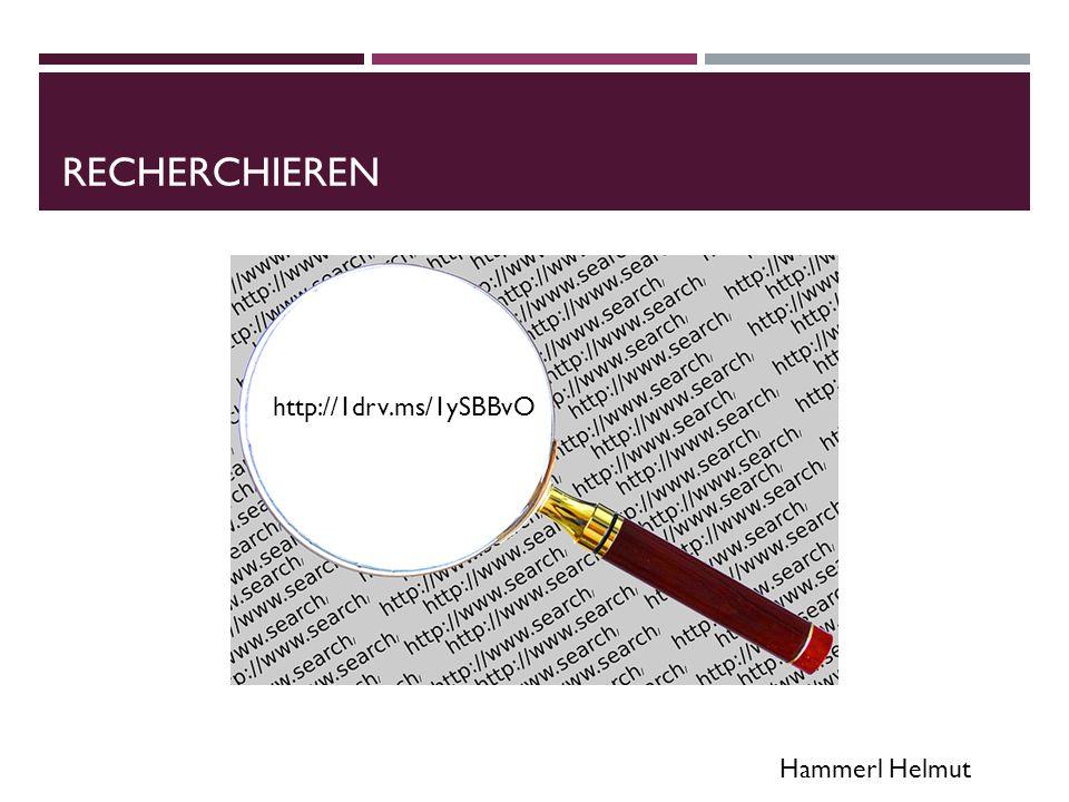Hammerl Helmut RECHERCHIEREN http://1drv.ms/1ySBBvO