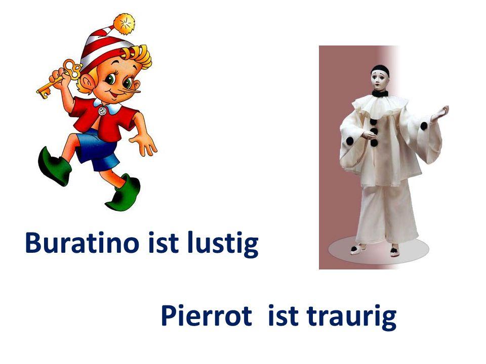 Pierrot ist traurig Buratino ist lustig