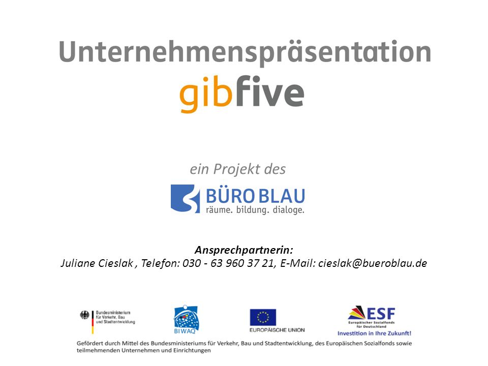 Hotel und Gastronomie ein Projekt des Ansprechpartnerin: Juliane Cieslak, Telefon: 030 - 63 960 37 21, E-Mail: cieslak@bueroblau.de