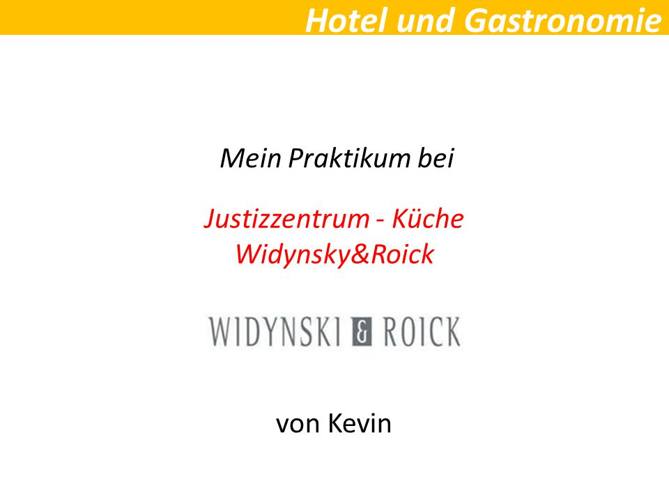 Mein Praktikum bei von Kevin Justizzentrum - Küche Widynsky&Roick