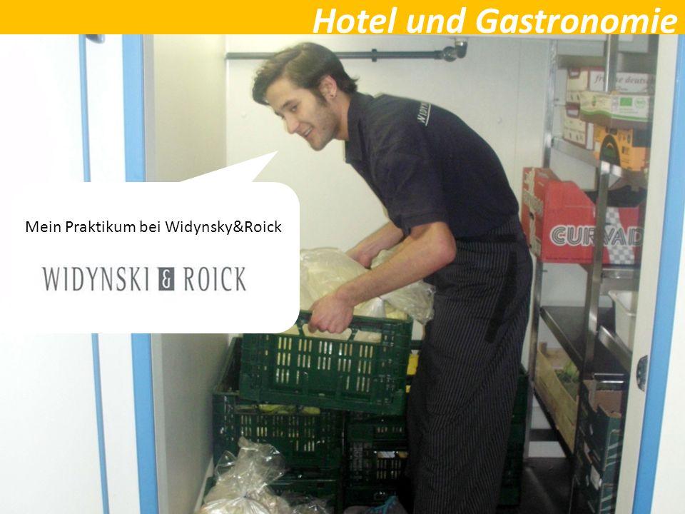 Hotel und Gastronomie Mein Praktikum bei Widynsky&Roick