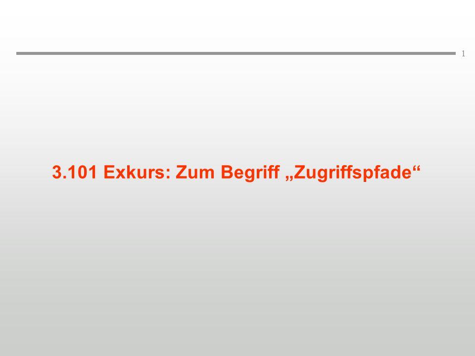 """1 3.101 Exkurs: Zum Begriff """"Zugriffspfade"""""""