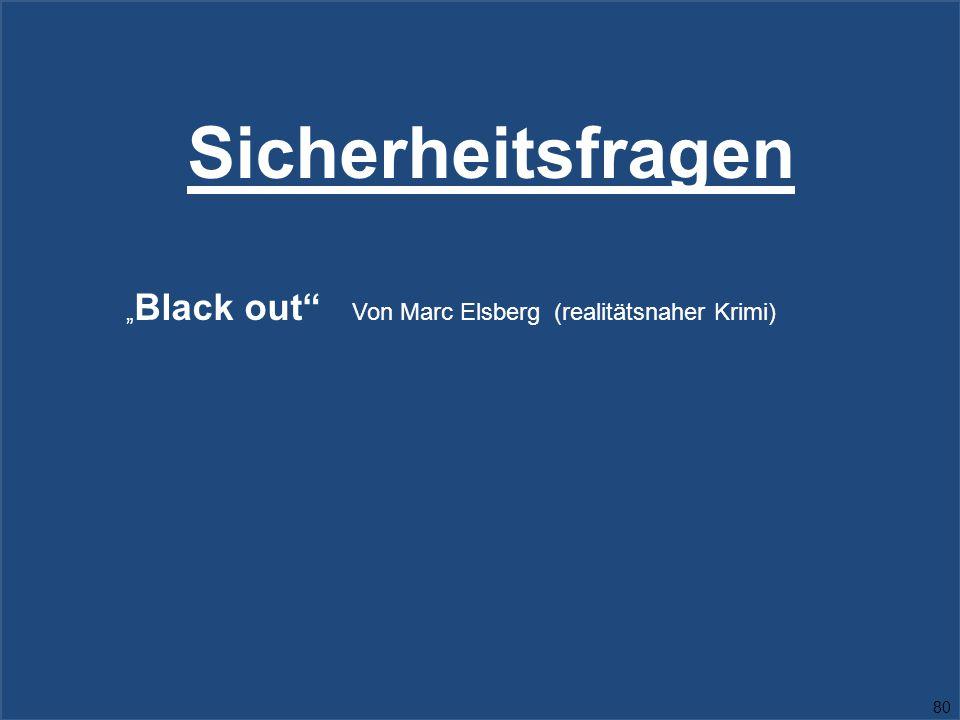 """Sicherheitsfragen """" Black out Von Marc Elsberg (realitätsnaher Krimi) 80"""