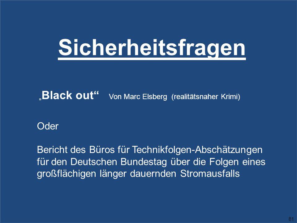 """Sicherheitsfragen """" Black out Von Marc Elsberg (realitätsnaher Krimi) Oder Bericht des Büros für Technikfolgen-Abschätzungen für den Deutschen Bundestag über die Folgen eines großflächigen länger dauernden Stromausfalls 81"""