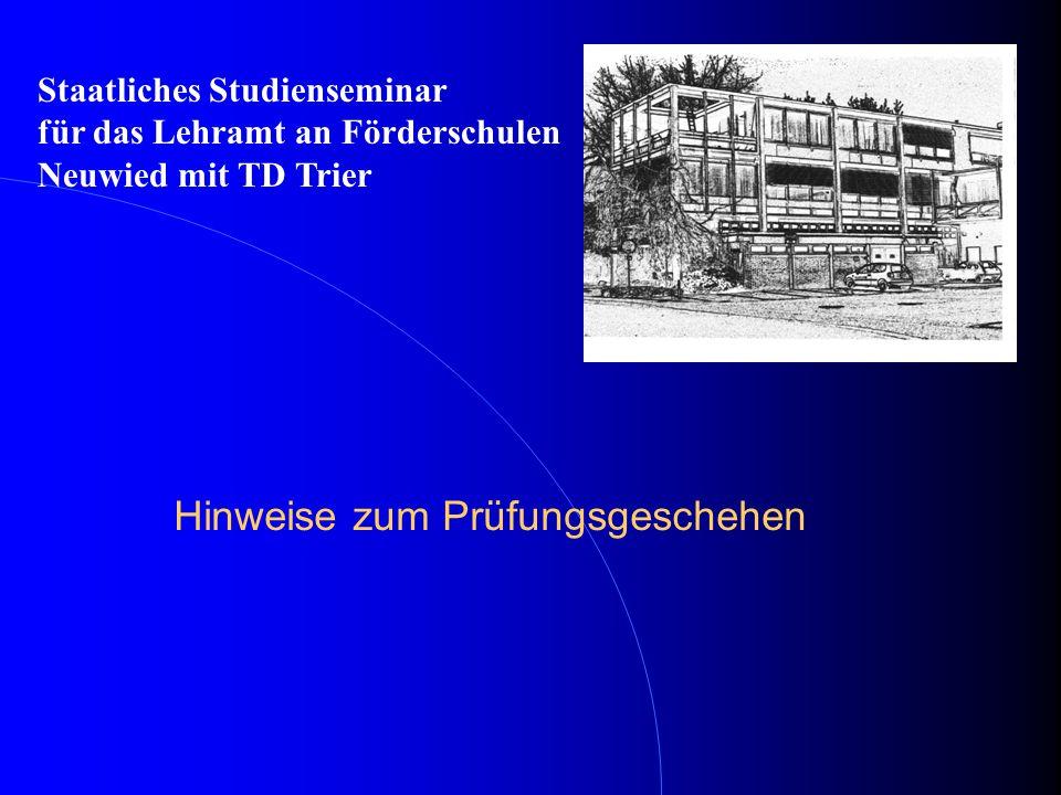 Hinweise zum Prüfungsgeschehen Staatliches Studienseminar für das Lehramt an Förderschulen Neuwied mit TD Trier