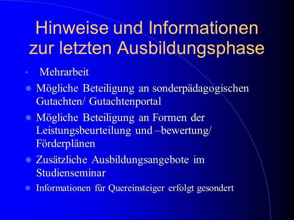 Hinweise und Informationen zur letzten Ausbildungsphase Mehrarbeit Mögliche Beteiligung an sonderpädagogischen Gutachten/ Gutachtenportal Mögliche Bet