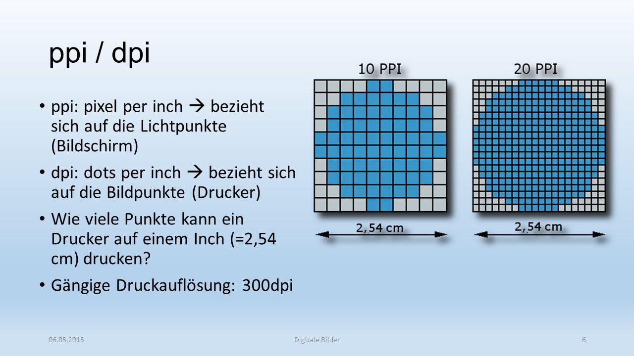 ppi / dpi ppi: pixel per inch  bezieht sich auf die Lichtpunkte (Bildschirm) dpi: dots per inch  bezieht sich auf die Bildpunkte (Drucker) Wie viele Punkte kann ein Drucker auf einem Inch (=2,54 cm) drucken.