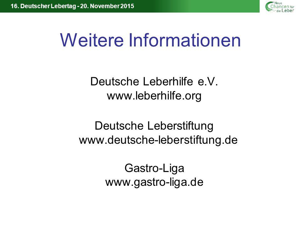 16.Deutscher Lebertag - 20. November 2015 Weitere Informationen Deutsche Leberhilfe e.V.