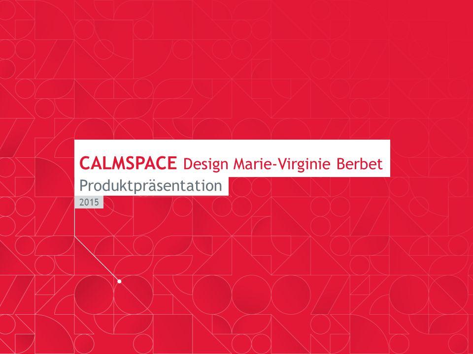 CALMSPACE Design Marie-Virginie Berbet Produktpräsentation 2015