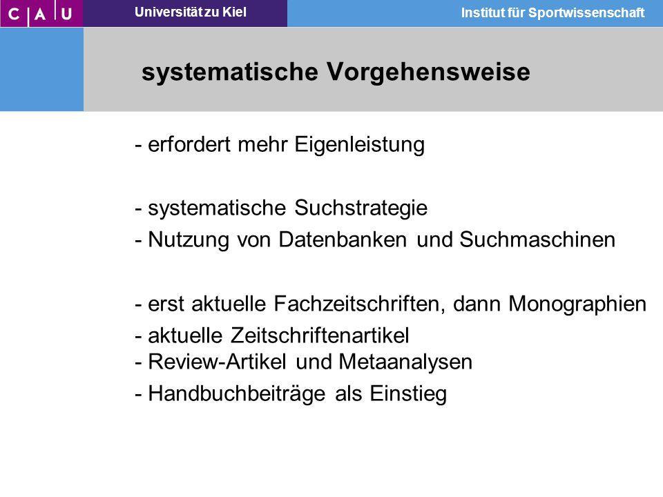 Universität zu Kiel Institut für Sportwissenschaft - erfordert mehr Eigenleistung - systematische Suchstrategie - Nutzung von Datenbanken und Suchmasc