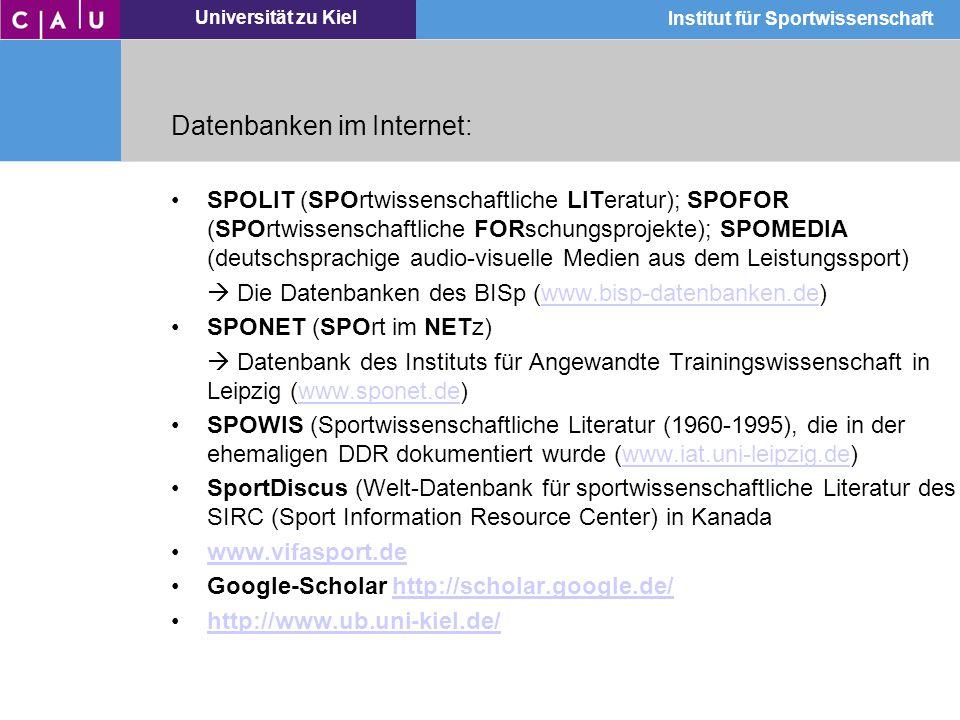 Universität zu Kiel Institut für Sportwissenschaft Datenbanken im Internet: SPOLIT (SPOrtwissenschaftliche LITeratur); SPOFOR (SPOrtwissenschaftliche