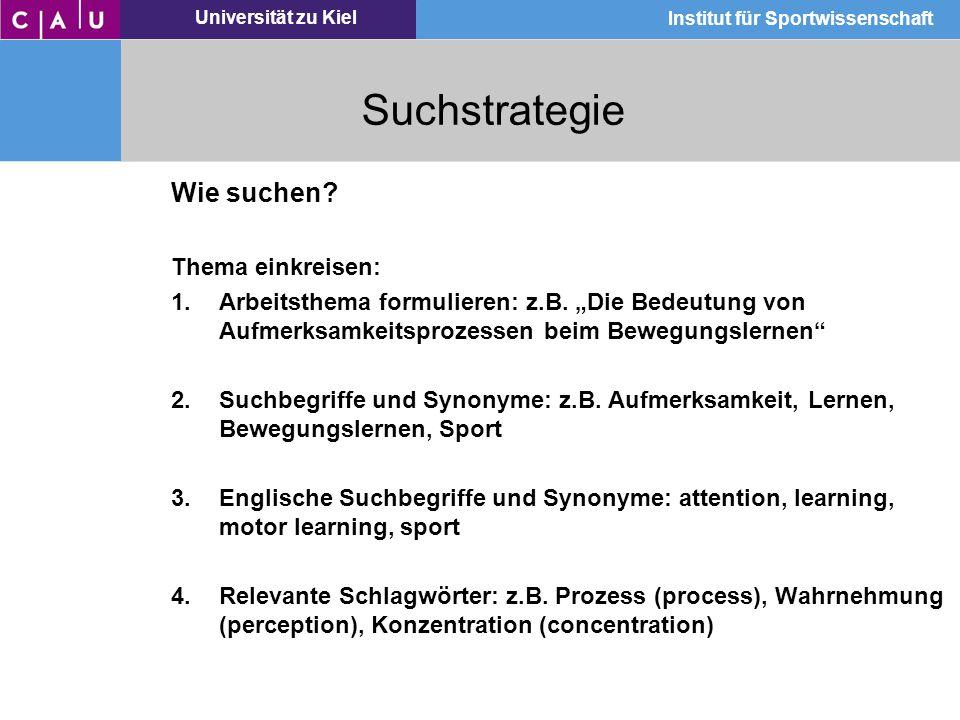 """Universität zu Kiel Institut für Sportwissenschaft Wie suchen? Thema einkreisen: 1.Arbeitsthema formulieren: z.B. """"Die Bedeutung von Aufmerksamkeitspr"""