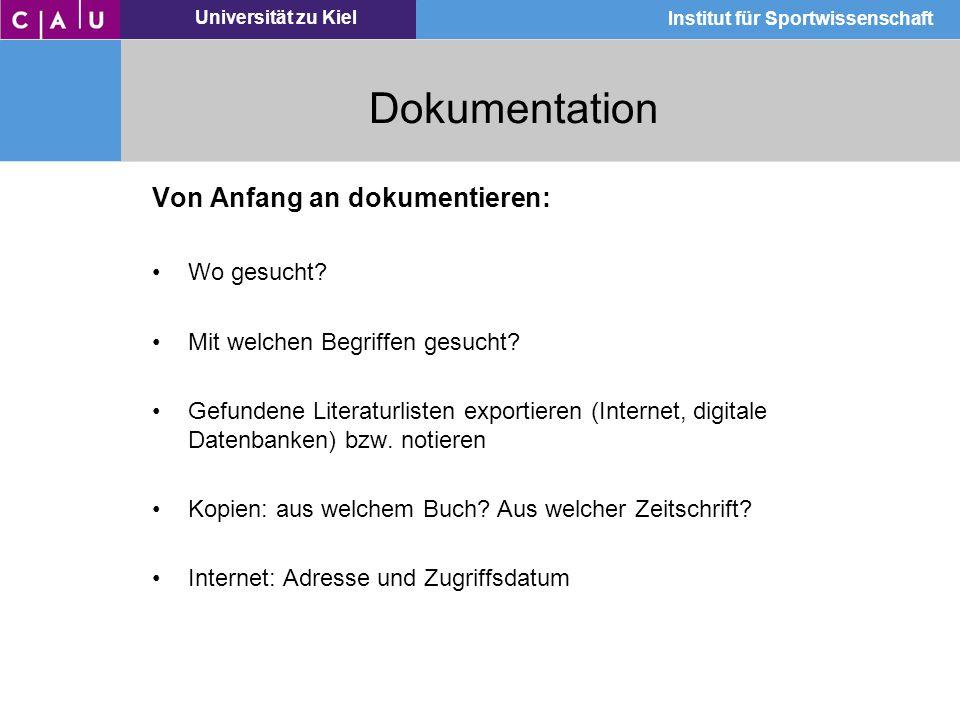 Universität zu Kiel Institut für Sportwissenschaft Von Anfang an dokumentieren: Wo gesucht? Mit welchen Begriffen gesucht? Gefundene Literaturlisten e