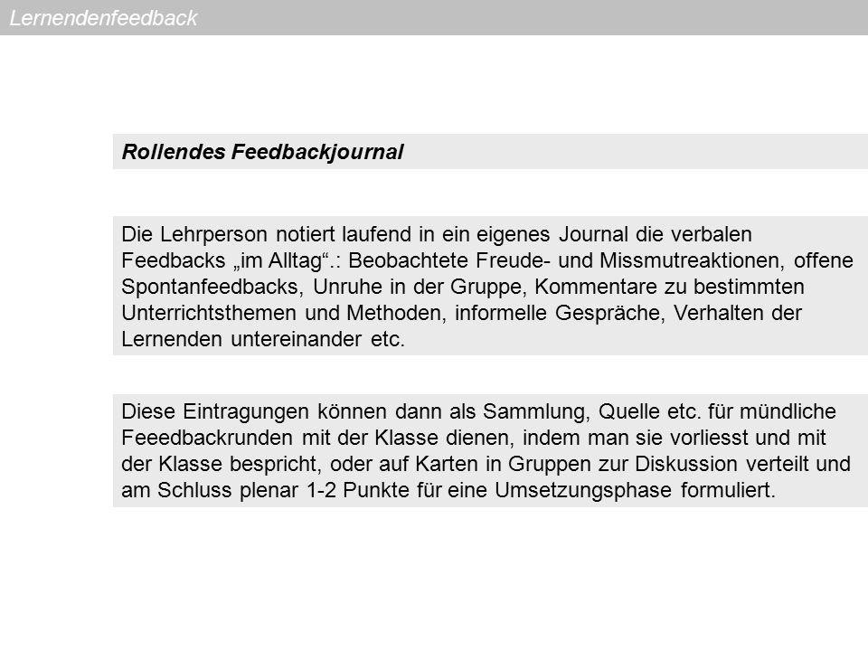 """Lernendenfeedback Rollendes Feedbackjournal Die Lehrperson notiert laufend in ein eigenes Journal die verbalen Feedbacks """"im Alltag"""".: Beobachtete Fre"""