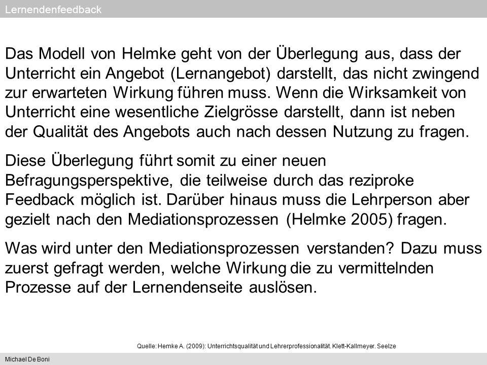 Lernendenfeedback Michael De Boni Das Modell von Helmke geht von der Überlegung aus, dass der Unterricht ein Angebot (Lernangebot) darstellt, das nich