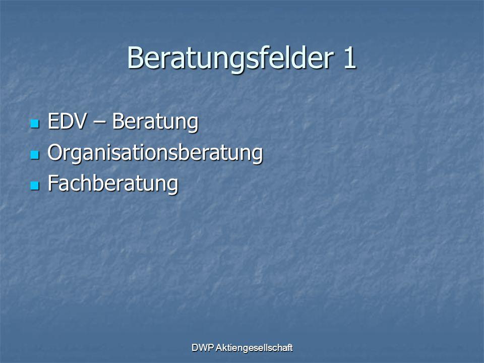 DWP Aktiengesellschaft Beratungsfelder 2 EDV – Beratung EDV – Beratung Bestandsaufnahme / Analyse Bestandsaufnahme / Analyse Softwareauswahl Softwareauswahl Hardwareauswahl Hardwareauswahl Einführung Einführung Schulung Schulung