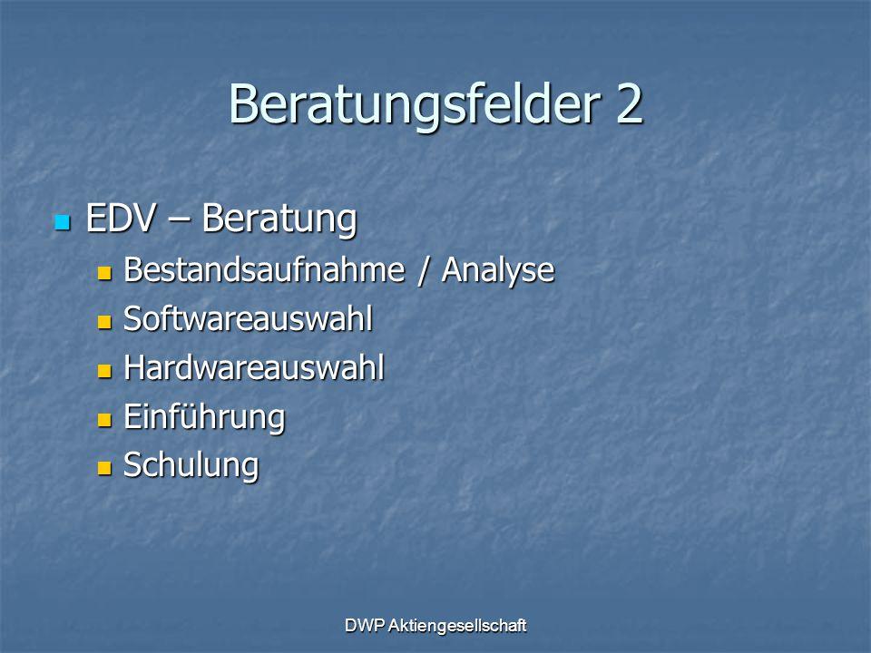 DWP Aktiengesellschaft Beratungsfelder 2 EDV – Beratung EDV – Beratung Bestandsaufnahme / Analyse Bestandsaufnahme / Analyse Softwareauswahl Softwarea