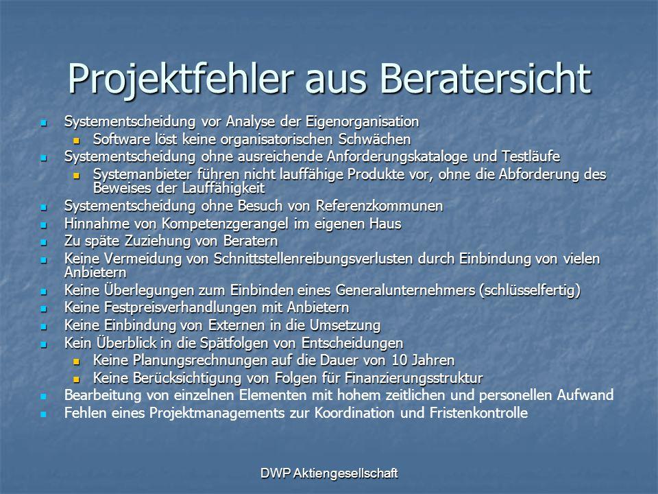 DWP Aktiengesellschaft Projektfehler aus Beratersicht Systementscheidung vor Analyse der Eigenorganisation Systementscheidung vor Analyse der Eigenorg
